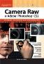 УЦЕНКА: Реальный мир Camera Raw и Adobe Photoshop CS2 Брюс Фрейзер