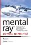 УЦЕНКА: Mental ray для Maya, 3ds max и XSI + CD-ROM Боаз Ливны