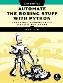 Автоматизация рутинных задач с помощью Python. Практическое руководство для начинающих. 2-е издание Эл Свейгарт
